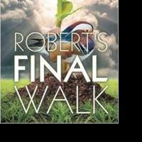 K. Ann Crump Releases ROBERT'S FINAL WALK