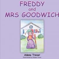 Adena Trevor Pens FREDDY AND MRS GOODWICH