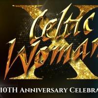 Celtic Woman Anounces 10th Anniversary Celebration Tour