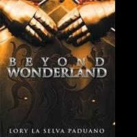 Lory La Selva Paduano Releases New Fiction BEYOND WONDERLAND