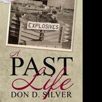 Don D. Silver Shares A PAST LIFE