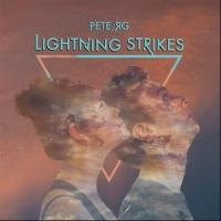 Pete RG Releases LIGHTNING STRIKES EP Today