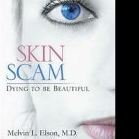 Melvin L. Elson Reveals the Truth Behind Beauty in SKIN SCAM