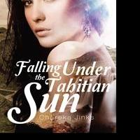 C. Jinks Releases Debut Book, FALLING UNDER THE TAHITIAN SUN