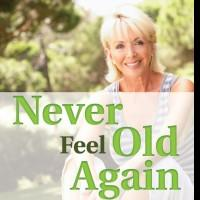 Dr. Raymond Francis Fights Aging with New Book NEVER FEEL OLD AGAIN