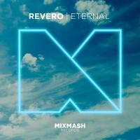REVERO to Release New Single 'Eternal' On Mixmash Records, 8/4