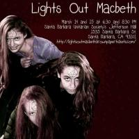 BWW Preview: LIGHTS OUT MACBETH Turns out the Lights; Turns up the Volume