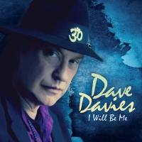 Dave Davies Releases I WILL BE ME Album Today
