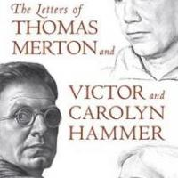 University Press of Kentucky Celebrates the Publication of THE LETTERS OF THOMAS MERTON AND VICTOR AND CAROLYN HAMMER Today
