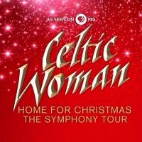 Celtic Woman to Bring Christmas Tour to  Morris Performing Arts Center, 12/22