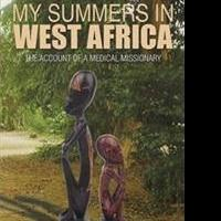 Dr. Dr. Richard D. Evans Releases MY SUMMERS IN WEST AFRICA
