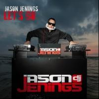 DJ Jason Jenings Releases LET'S GO