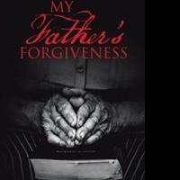 Seth Poston Pens MY FATHER'S FORGIVENESS