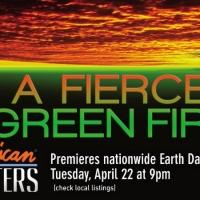 Streep, Redford and More Narrate PBS Earth Day Special A FIERCE GREEN FIRE Today