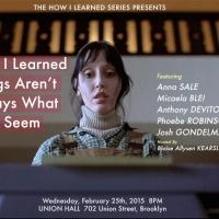 Anna Sale, Anthony DeVito and More Set for HOW I LEARNED THINGS AREN'T ALWAYS WHAT THEY SEEM Tonight