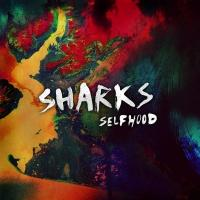 Sharks' New Album SELFHOOD Now Streaming on Rock Sound