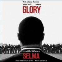 DJ/Producer Gil Glaze Covers John Legend & Common's track 'Glory'