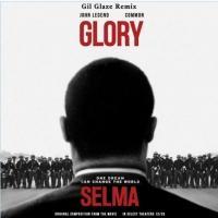 DJ/Producer Gil Glaze Covers John Legend & Common's track 'Glory'