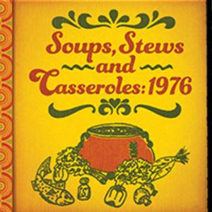 World Premiere of SOUPS, STEWS, AND CASSEROLES: 1976 Concludes The Rep's 2013-14 Studio Theatre Series, 3/12-30