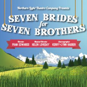 Northern Light Theatre to Stage SEVEN BRIDES FOR SEVEN BROTHERS, March 28-April 12