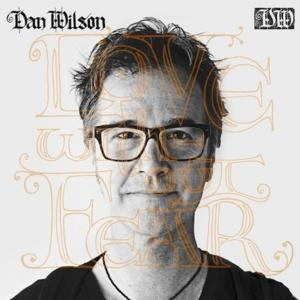 Dan Wilson Releases Latest LP, Tour Begins Today