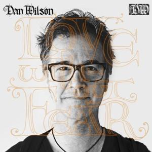 Dan Wilson Releases Latest LP, Tour Begins Today