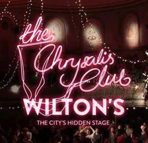 Wilton's Music Hall Launches The Chrysalis Club