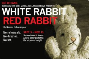 Directorless, Rehearsal-less WHITE RABBIT RED RABBIT Tours Theatres and Private Homes, 9/05-11/23