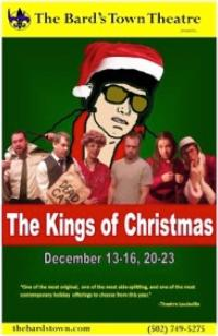 THE KINGS OF CHRISTMAS Plays Bard's Town Theatre, 12/13-23