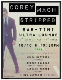 COREY MACH: STRIPPED Plays Bartini Ultra Lounge, Oct 10