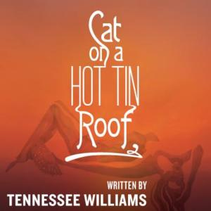 Perseverance Theatre to Stage CAT ON A HOT TIN ROOF, 3/7-30