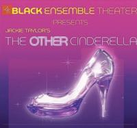 Black Ensemble Theater Presents THE OTHER CINDERELLA, Beginning 11/29