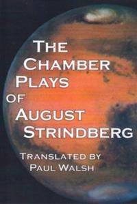 EXIT Press Publishes THE CHAMBER PLAYS OF AUGUST STRINDBERG, Translated by Paul Walsh