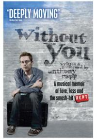 Anthony Rapp's WITHOUT YOU Comes to Panasonic Theater, 12/13-1/6
