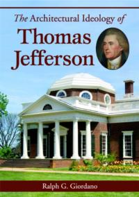 Ralph G. Giordano Presents THOMAS JEFFERSON ARCHITECTURAL PAISAN at Garibaldi-Meucci Museum Today