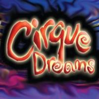 CIRQUE DREAMS Celebrates 20 Years with Three New Shows and Tours in 2013