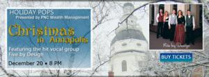 Five By Design Will Join the Annapolis Symphony Orchestra for Their Holiday Pops Concert, CHRISTMAS IN ANNAPOLIS, 12/20