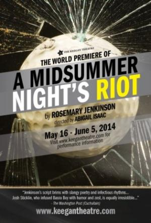 A MIDSUMMER NIGHT'S RIOT to Open 5/18 at The Keegan Theatre