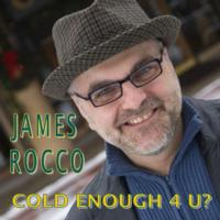 James A. Rocco Releases Holiday EP, COLD ENOUGH 4 U; Now Available For Download