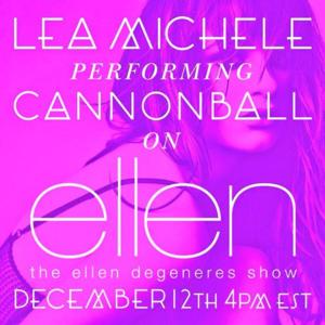 DVR Alert: Lea Michele to Perform 'Cannonball' from New CD on ELLEN, 12/12