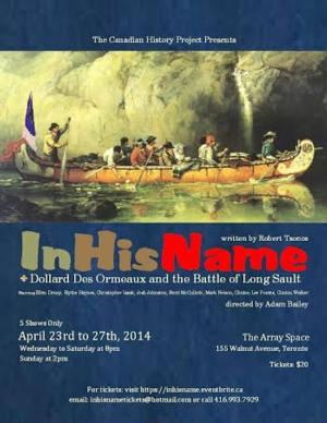 Canadian History Project to Present IN HIS NAME, April 23-27