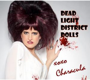 Horror Rocker CHARACULA Unleashes her new Single 'Dead Light District Dolls'