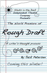Shots in the Dark Theatre Presents ROUGH DRAFT: A WRITER'S THOUGHT PROCESS, 1/17