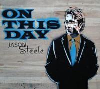 Jason Steele Releases Second Album, ON THIS DAY