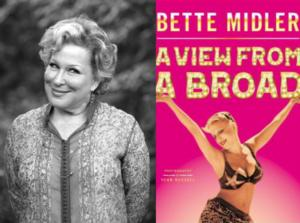 Bette Midler to Re-Release Memoir A VIEW FROM A BROAD With New Intro, 4/1