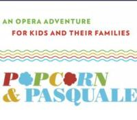 Lyric Opera of Chicago Presents Kid-Friendly Opera POPCORN & PASCALE Today
