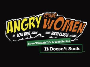 New Web Series ANGRY YOUNG WOMEN IN LOW-RISE JEANS WITH HIGH-CLASS ISSUES to Debut 10/11