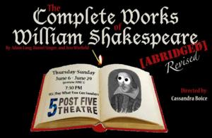 Post5 Theatre Announces THE COMPLETE WORKS OF WILLIAM SHEAKESPEARE [ABRIDGED] – REVISED