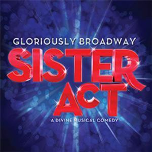 SISTER ACT National Tour Comes to Hippodrome Theatre, Now thru 6/15