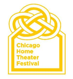 Exciting Lineup Announced for CHICAGO HOME THEATER FESTIVAL, 5/1-25